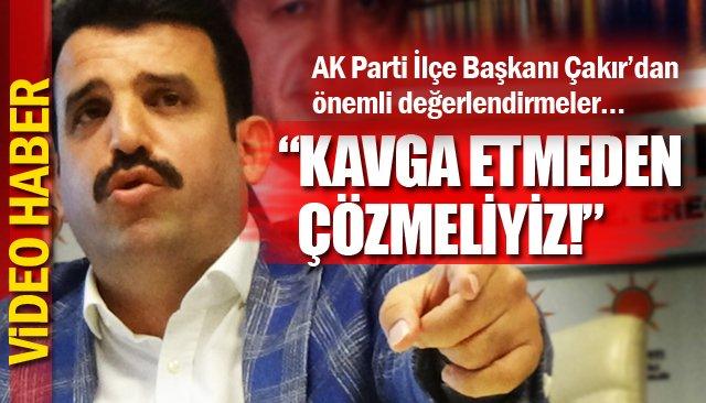 """""""KAVGA ETMEDEN ÇÖZMELİYİZ!"""""""