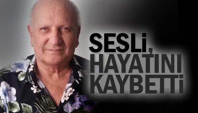 SESLİ, HAYATINI KAYBETTİ