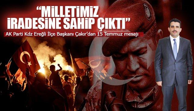 """MİLLETİMİZ İRADESİNE SAHİP ÇIKTI"""