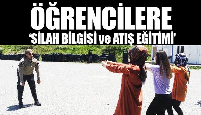 ÖĞRENCİLERE 'SİLAH BİLGİSİ VE ATIŞ EĞİTİMİ'
