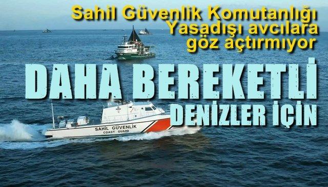 Sahil Güvenlik Komutanlığı Yasadışı avcılara göz açtırmıyor