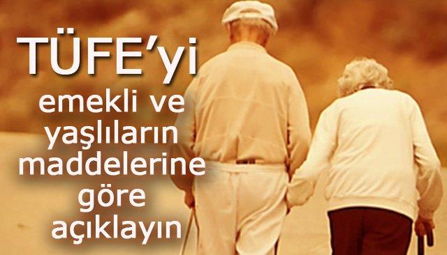 Sarıoğlu, ´´TÜFE'yi emekli ve yaşlıların maddelerine göre açıklayın´´