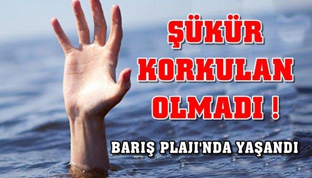 BARIŞ PLAJINDA, BOĞULMA TEHLİKESİ YAŞANDI
