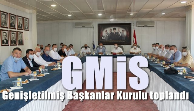 GMİS Genişletilmiş Başkanlar Kurulu toplandı...