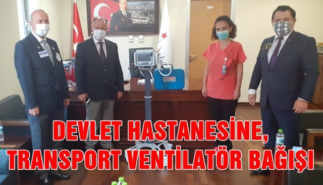 DEVLET HASTANESİNE,  TRANSPORT VENTİLATÖR BAĞIŞI