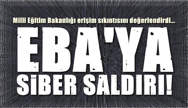 EBA'YA SİBER SALDIRI!