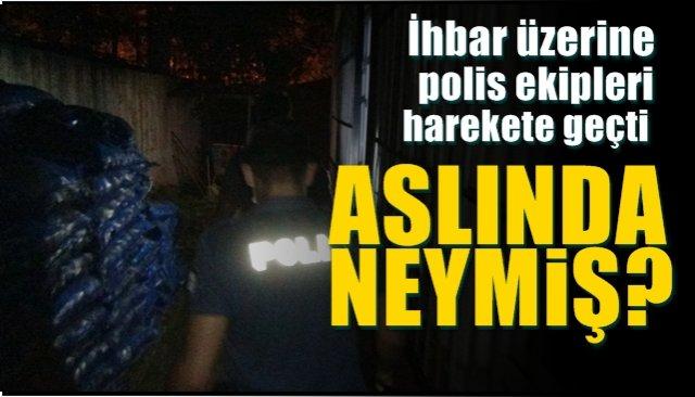 İhbar polisi harekete geçirdi... ASLINDA NE OLMUŞ?