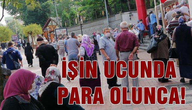 İŞİN UCUNDA PARA OLUNCA... Maaş kuyruğu korona dinlemedi