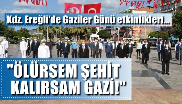 Kdz. Ereğli'de Gaziler Günü etkinlikleri…