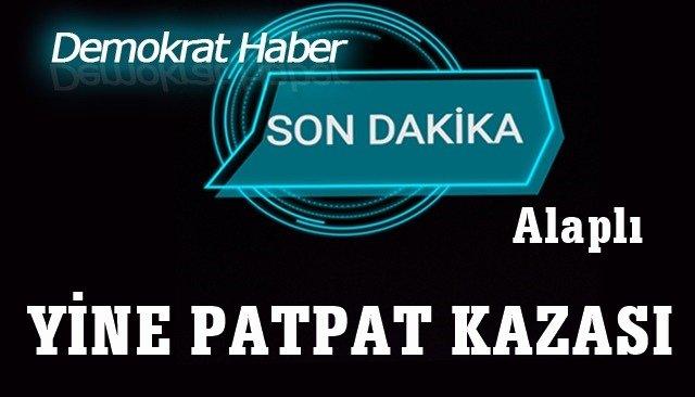 YİNE PATPAT KAZASI