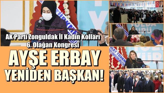 AK Parti 6. Zonguldak İl Kadın Kolları Olağan Kongresi… AYŞE ERBAY YENİDEN BAŞKAN!