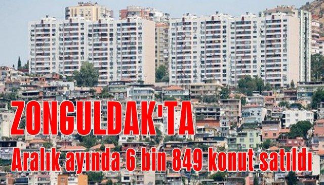 Aralık ayında 6 bin 849 konut satıldı