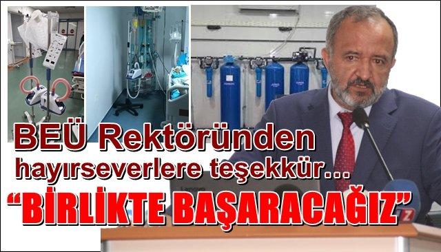 """BEÜ Rektöründen hayırseverlere teşekkür… """"BİRLİKTE BAŞARACAĞIZ"""""""