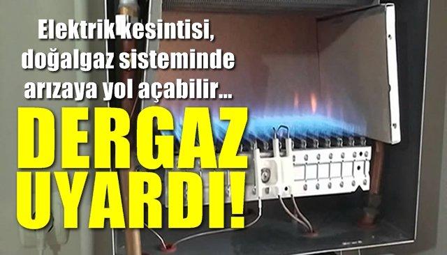 """Elektrik kesintisi, doğalgaz sisteminde arızaya yol açabilir… DERGAZ'DAN """"KOMBİ"""" UYARISI…"""