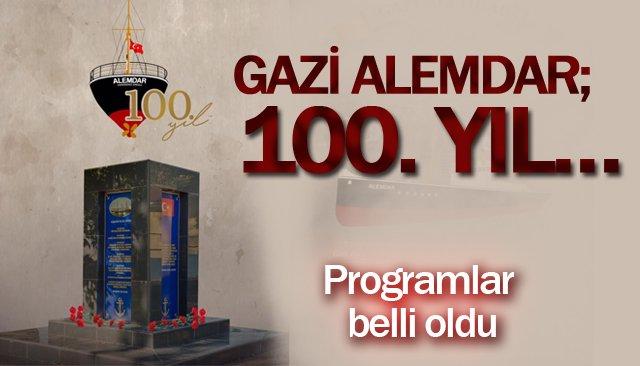 GAZİ ALEMDAR; 100. YIL…