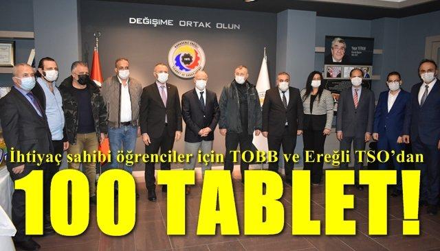 İhtiyaç sahibi öğrenciler için TOBB ve Ereğli TSO'dan  100 TABLET