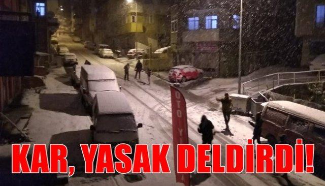 KAR, YASAK DELDİRDİ! POLİS UYARDI...