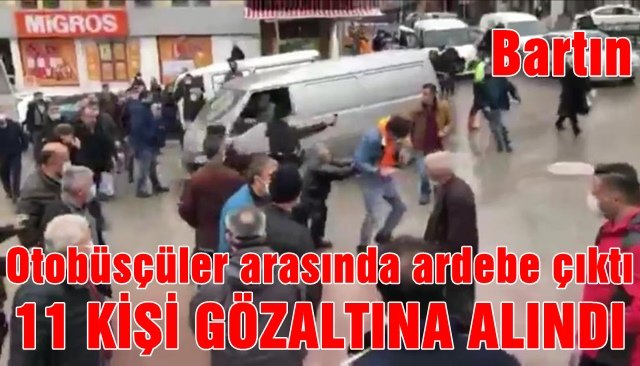 Otobüsçüler tartıştı  11 kişi gözaltına alındı