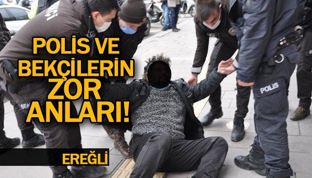 POLİS VE BEKÇİLERİN ZOR ANLARI!