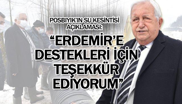 """POSBIYIK: """"ERDEMİR'E DESTEKLERİ İÇİN TEŞEKKÜR EDİYORUM"""""""