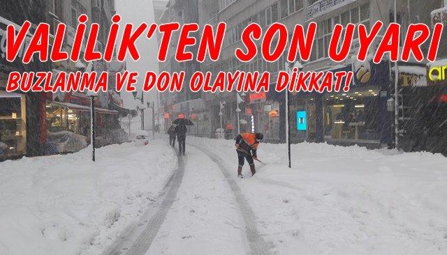 VALİLİK'TEN YENİ KAR VE BUZLANMA UYARISI