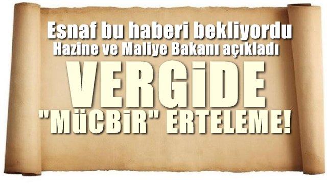 """VERGİLERE """"MÜCBİR ERTELEME"""""""