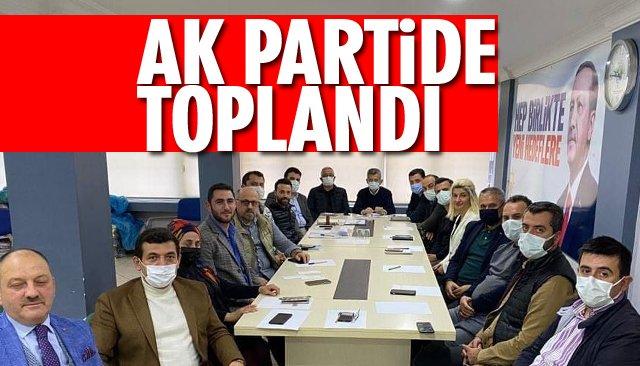 AK PARTİDE TOPLANDI