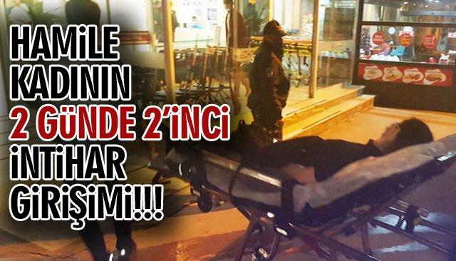 HAMİLE KADININ 2 GÜNDE 2'İNCİ İNTİHAR GİRİŞİMİ!!!