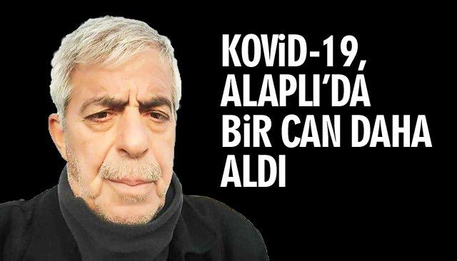 KOVİD-19, ALAPLI'DA BİR CAN DAHA ALDI