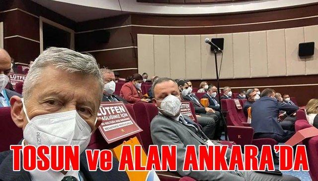 TOSUN ve ALAN ANKARA'DA
