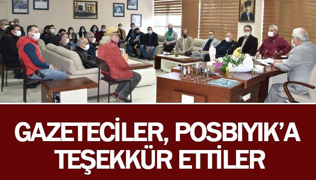 GAZETECİLER, POSBIYIK'A TEŞEKKÜR ETTİ
