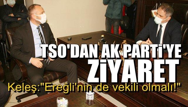 """KELEŞ: """"EREĞLİ'DEN VEKİL OLMALI!"""""""