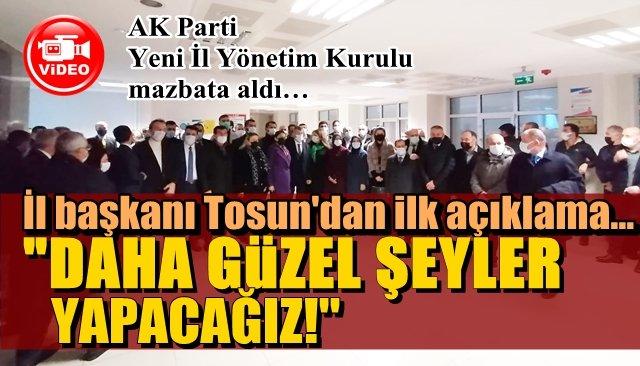 """TOSUN: """"DAHA GÜZEL ŞEYLER YAPACAĞIZ!"""""""