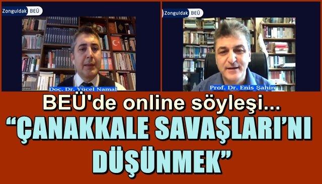 """BEÜ'de online söyleşi … """"ÇANAKKALE SAVAŞLARI'NI DÜŞÜNMEK"""""""