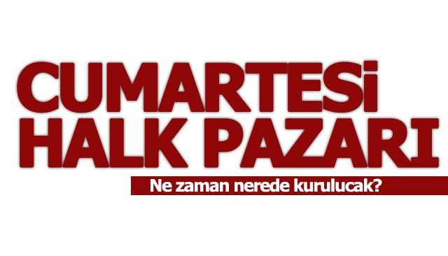 CUMARTASİ PAZARI HANGİ GÜN KURULACAK!