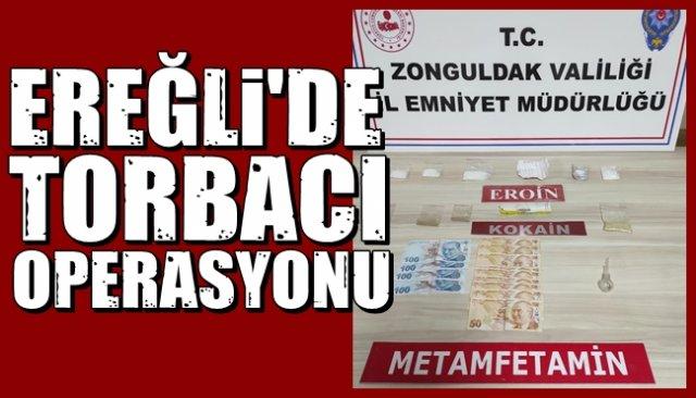 """EREĞLİ'DE """"TORBACI"""" OPERASYONU"""