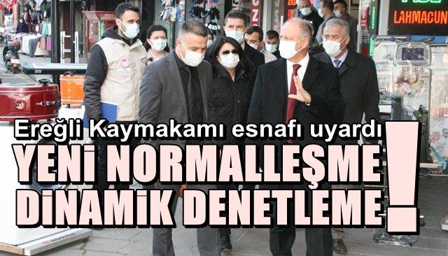 EREĞLİ'DE YENİ NORMALLEŞME, DİNAMİK DENETLEME