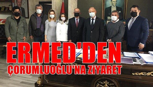 ERMED'DEN ÇORUMLUOĞLU'NA ZİYARET