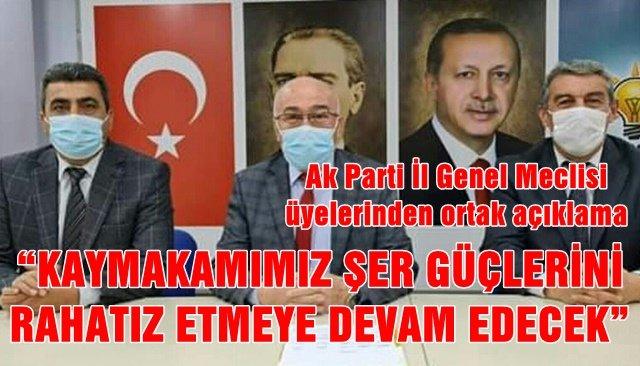 """""""KAYMAKAMIMIZ ŞER GÜÇLERİNİ RAHATIZ ETMEYE DEVAM EDECEK"""""""