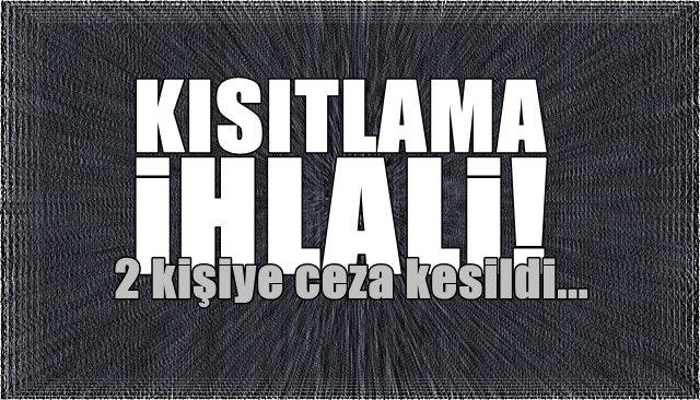 KISITLAMA İHLALİ!