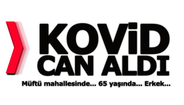 KOVİD CAN ALDI