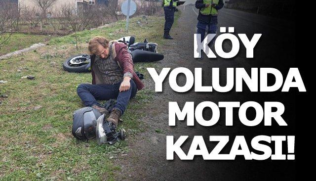 KÖY YOLUNDA MOTOR KAZASI!