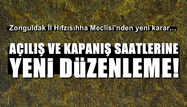 Zonguldak İl Hıfzısıhha Meclisi'nden yeni karar… AÇILIŞ KAPANIŞ SAATLERİNE YENİ DÜZENLEME