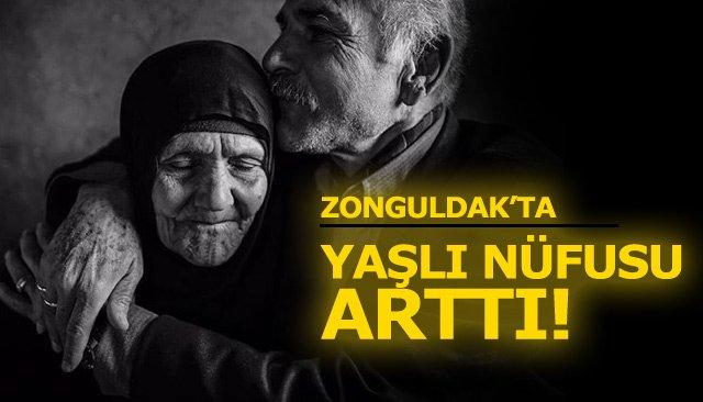 ZONGULDAK'TA YAŞLI NÜFUS ARTTI!