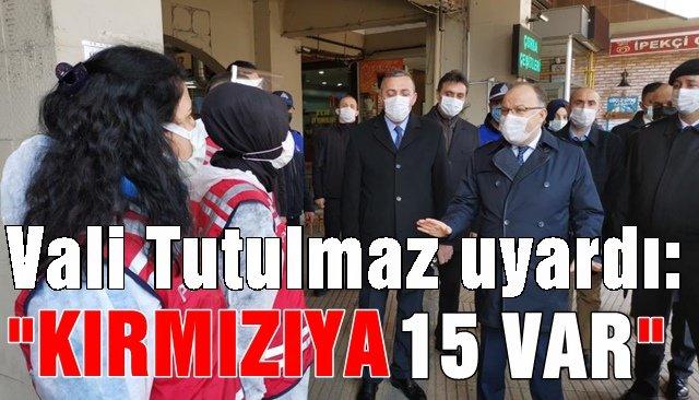 Zonguldak Valisi Tutulmaz uyardı:  ´´KIRMIZIYA 15 VAR´´
