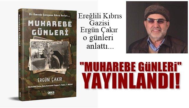"""Ereğlili Kıbrıs Gazisi savaş anılarını yazdı… """"MUHAREBE GÜNLERİ"""" YAYINLANDI"""