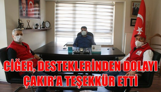CİĞER, DESTEKLERİNDEN DOLAYI ÇAKIR'A TEŞEKKÜR ETTİ