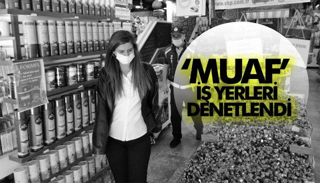 'MUAF' İŞ YERLERİ DENETLENDİ