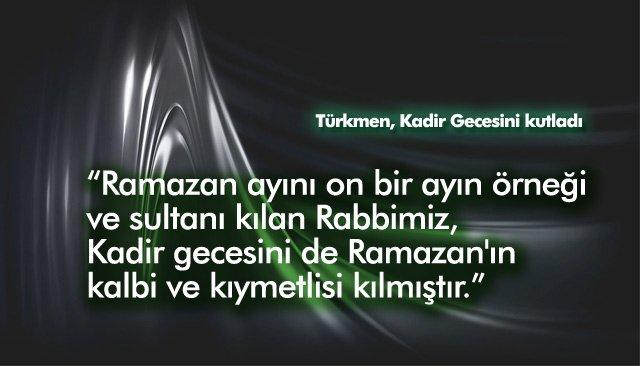 Türkmen, Kadir Gecesini kutladı