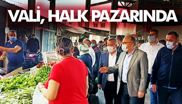 VALİ TUTULMAZ, PAZARI GEZDİ...